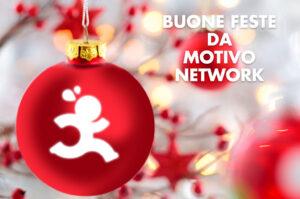 Buone Feste dallo staff di Motivo Network!